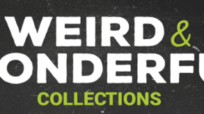 Weird and Wonderful Collections